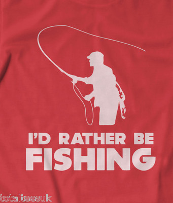 'I'd rather be fishing' Fishing t shirt