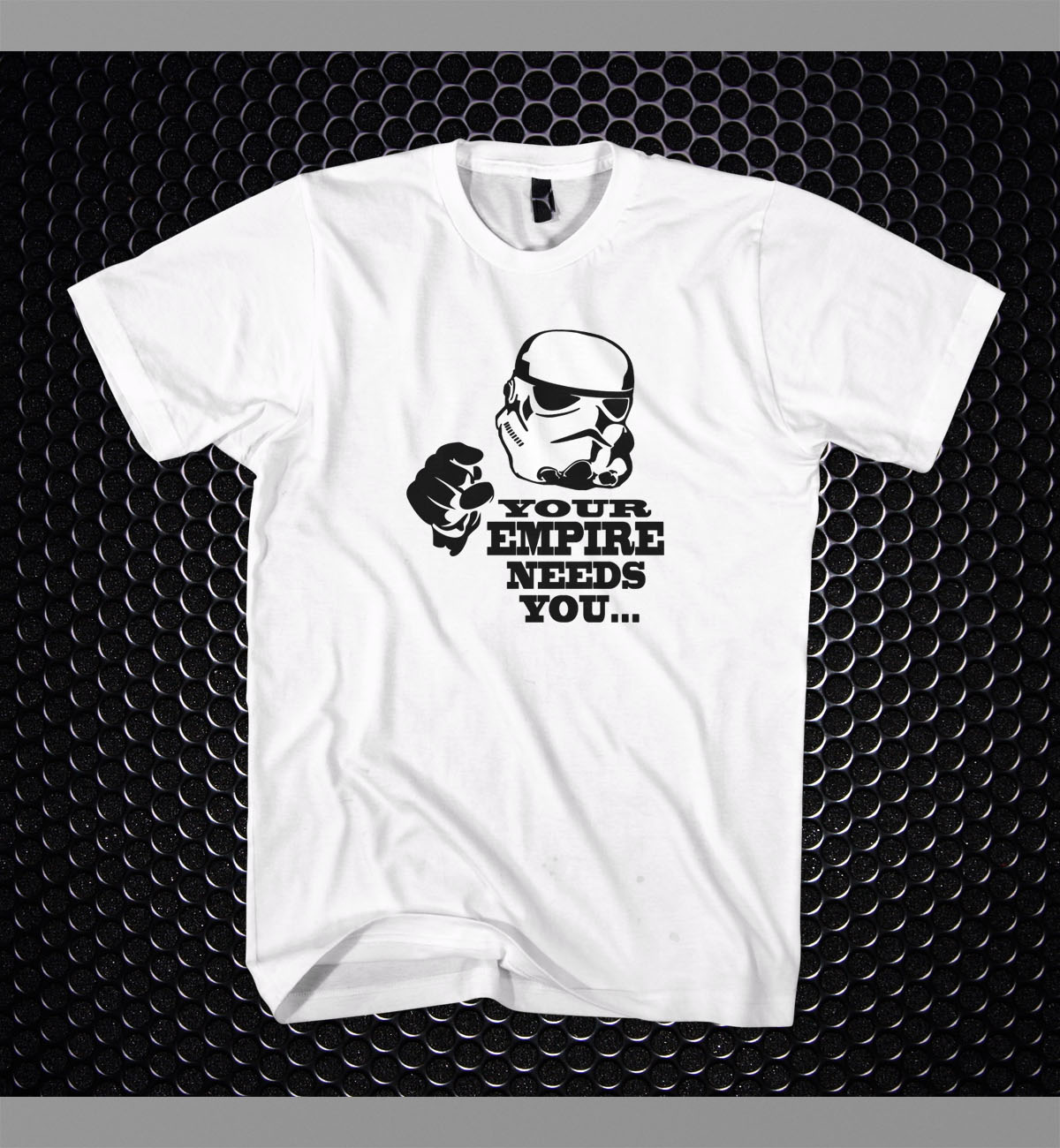 Star Wars Storm Trooper Your Empire Needs You T Shirt