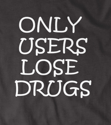 Only Users Lose drugs t shirt